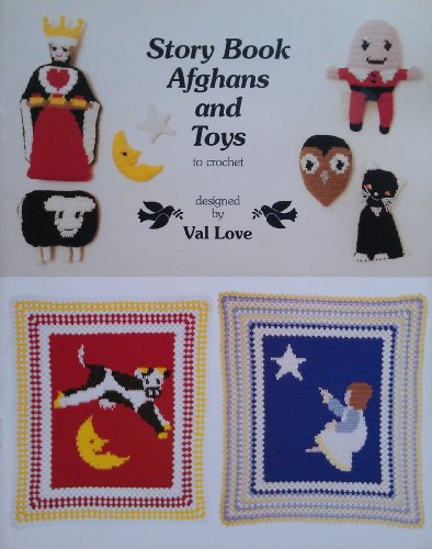 9781886828056: Story Book Afghans and Toys: Crochet Patterns for Colorful Children's Afghans and Soft Toys Depicting Six Favorite Nursery Rhymes