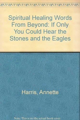 Spiritual Healing : Words from Beyond: If: Annette Harris-Rain Bear