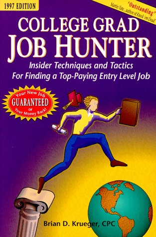9781886847118: College Grad Job Hunter: Insider Techniques and Tactics for Finding a Top-Paying Entry Level Job