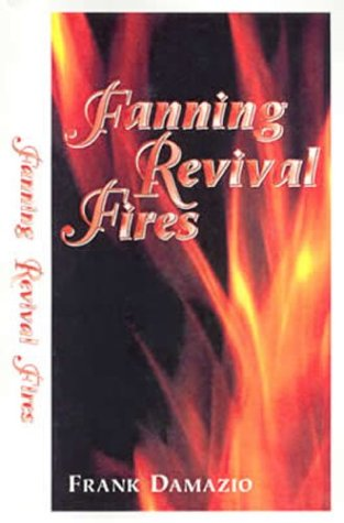 Fanning Revival Fires (9781886849303) by Frank Damazio