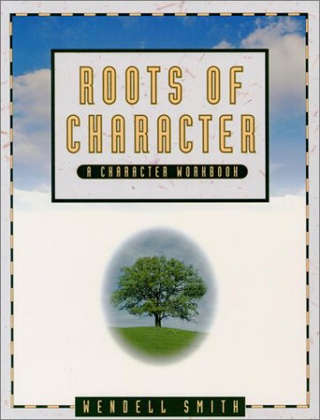 The Roots of Character (1886849668) by Smith, Wendell