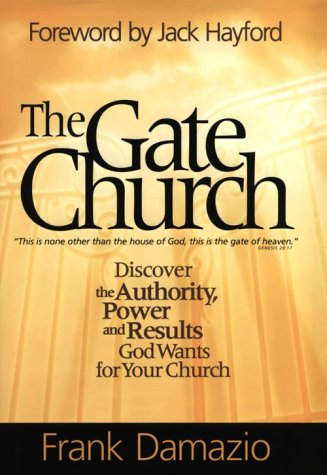 9781886849754: The Gate Church: Discover the Authority, Power and Results God Wants for Your Church