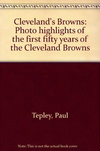 9781886852990: Cleveland's Browns: Photo highlights of the first fifty years of the Cleveland Browns