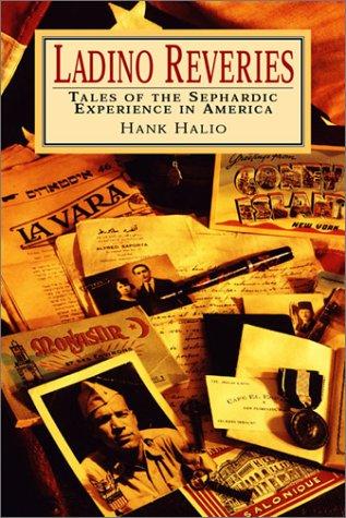 Ladino reveries: Tales of the Sephardic experience in America: Halio, Hank