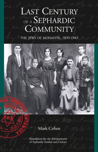 Last Century of a Sephardic Community: The Jews of Monastir, 1839-1943: Cohen, Mark