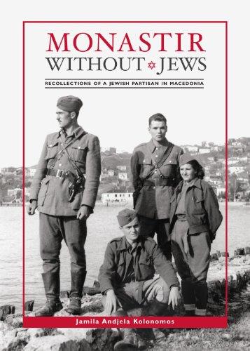 Monastir Without Jews: Recollections of a Jewish: Jamila Andjela Kolonomos