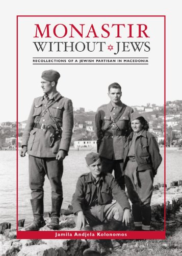 9781886857094: Monastir Without Jews: Recollections of a Jewish Partisan in Macedonia