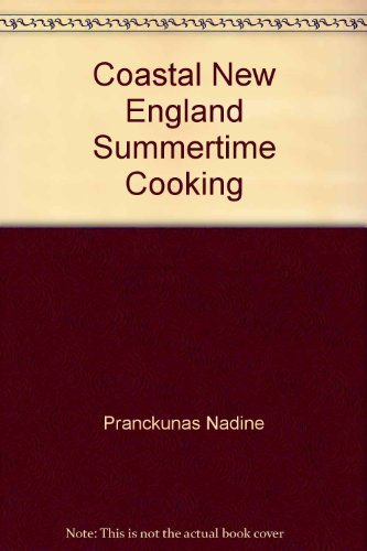 9781886862029: Coastal New England Summertime Cooking