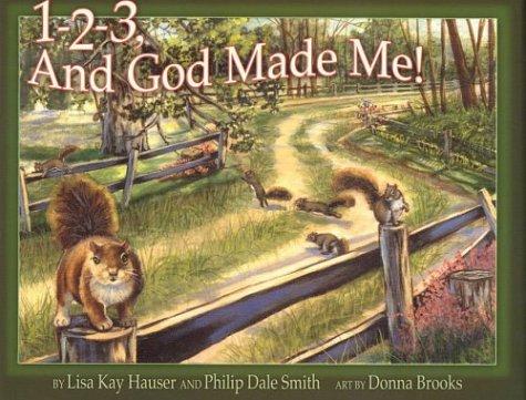 1-2-3, And God Made Me!: Hauser, Lisa Kay