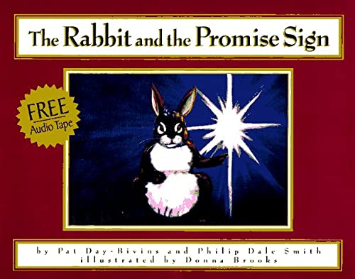 The Rabbit and the Promise Sign: Day-Bivins, Pat;Smith, Dale;Smith,