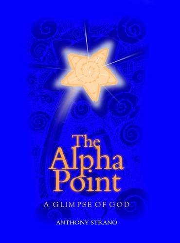 9781886872134: The Alpha Point: A Glimpse of God