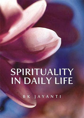 Spirituality in Daily Life: BK Jayanti