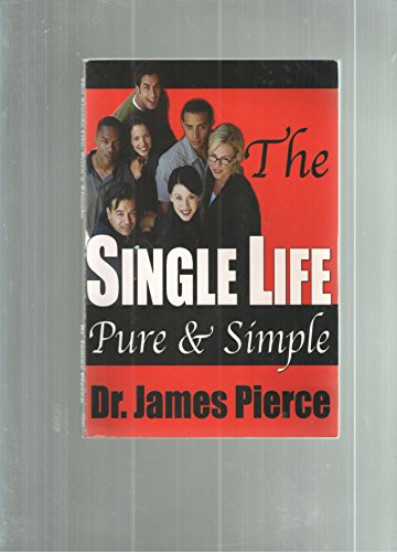 The Single Life Pure and Simple: Dr. James Pierce