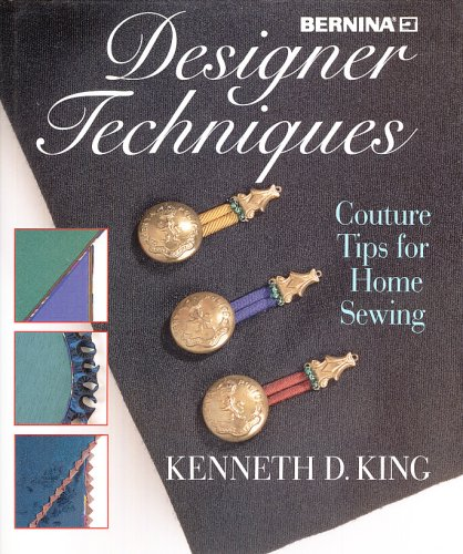 Designer Techniques, Couture Tips for Home Sewing, Kenneth King: King, Kenneth D.