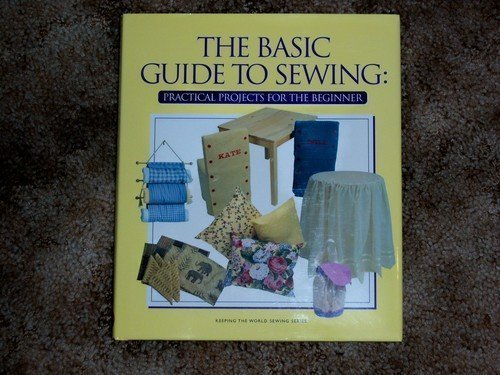 9781886884106 The Basic Guide To Sewing Practical Projects For The