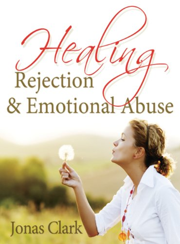 9781886885370: Healing Rejection and Emotional Abuse