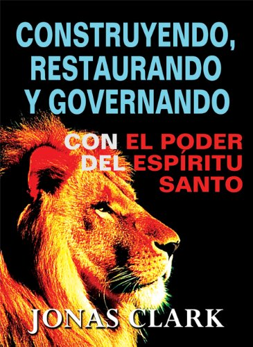 9781886885486: Construyendo, Restaurando y Governando con el Poder del Espíritu Santo (Spanish Edition)