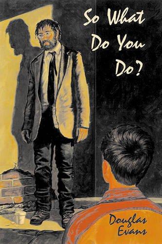 So What Do You Do?: Evans, Douglas