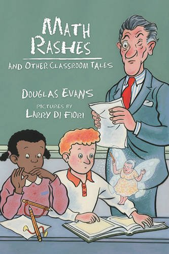 Math Rashes: And Other Classroom Tales (1886910669) by Larry Evans