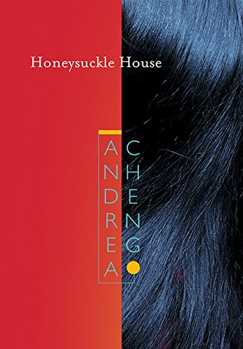 Honeysuckle House: Andrea Cheng