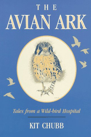 The Avian Ark : Tales from a: Kit Chubb