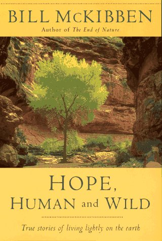 9781886913134: Hope, Human and Wild: True Stories of Living Lightly on the Earth
