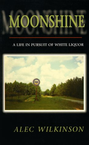 9781886913240: Moonshine: A Life in Pursuit of White Liquor (A Ruminator Find)