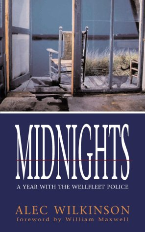Midnights: A Year With the Wellfleet Police: Alec Wilkinson