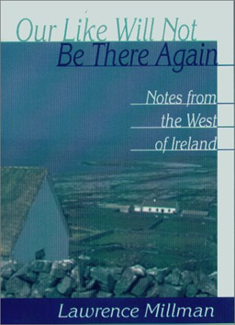 9781886913523: Our Like Will Not Be There Again: Notes from the West of Ireland (A Ruminator Find)