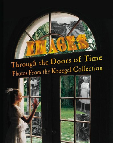 Images Through the Doors of Time, Photos from the Kroegel Collection: Culberson, James E.