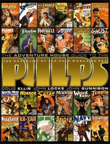 Adventure House Guide to the Pulps: Gunnison, John; Locke, John; Ellis, Doug