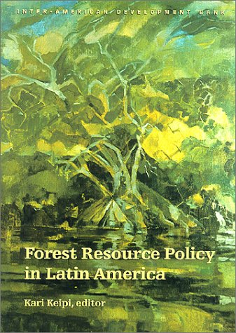 Forest Resource Policy in Latin America (Inter-American: Inter-American Development Bank