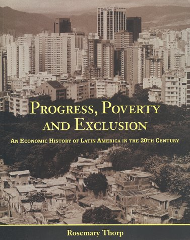 9781886938359: Progress, Poverty and Exclusion: An Economic History of Latin America in the 20th Century: Progress, Exclusion and Poverty (Inter-American Development Bank)