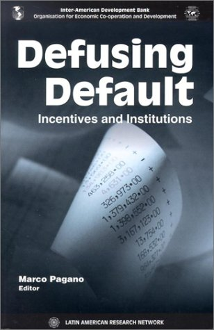 Defusing Default: Incentives and Institutions (Inter-American Development: Inter-American Development Bank,