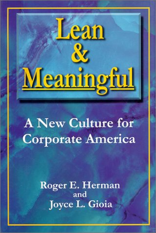 Lean & Meaningful : A New Culture: Herman, Roger E.;