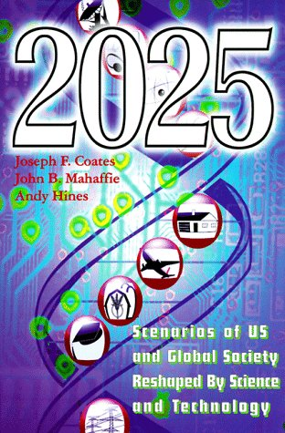 9781886939097: 2025.0: Scenarios of US and Global Society Reshaped By Science and Technology