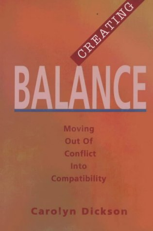 9781886939165: Creating Balance: Moving Out of Conflict into Compatibility