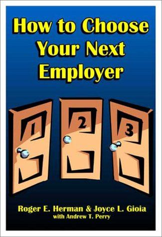 HOW TO CHOSE YOUR NEXT EMPLOYER-PB: Herman, Roger E.,