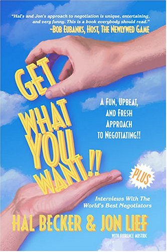 Get What You Want!! A Fun, Upbeat: Hal B. Becker;
