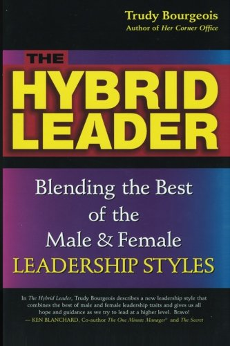 The Hybrid Leader: Blending the Best of: Bourgeois, Trudy
