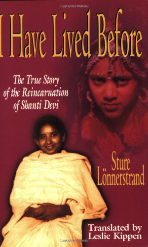 9781886940031: I Have Lived Before: The True Story of the Reincarnation of Shanti Devi