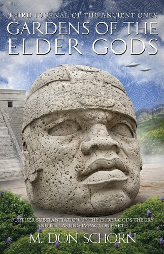 Gardens of the Elder Gods: Further Substantiation of the Elder Gods Theory and Its Lasting Impact ...