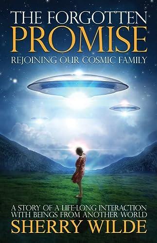 9781886940482: The Forgotten Promise: Rejoining Our Cosmic Family