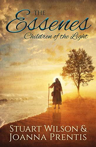 The Essenes: Children of the Light: Wilson, Stuart; Prentis, Joanna