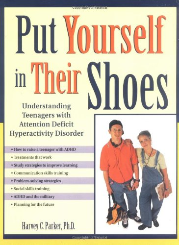 9781886941199: Put Yourself in Their Shoes: Understanding Teenagers with Attention Deficit Hyperactivity Disorder