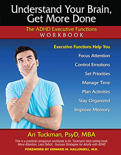 9781886941397: Understand Your Brain, Get More Done: The ADHD Executive Functions Workbook