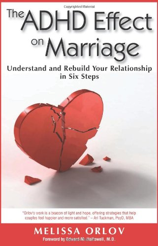 9781886941977: The ADHD Effect on Marriage: Understand and Rebuild Your Relationship in Six Steps (Assertiveness Motivation Selfe)