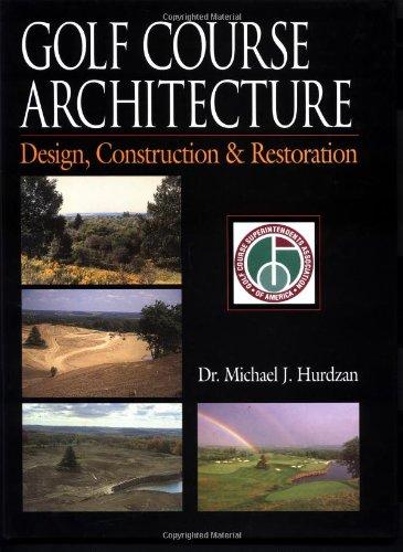 9781886947016: Golf Course Architecture: Design, Construction & Restoration