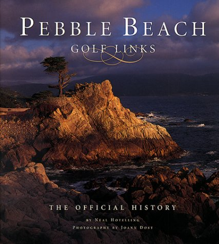 9781886947047: Pebble Beach Golf Links: The Official History