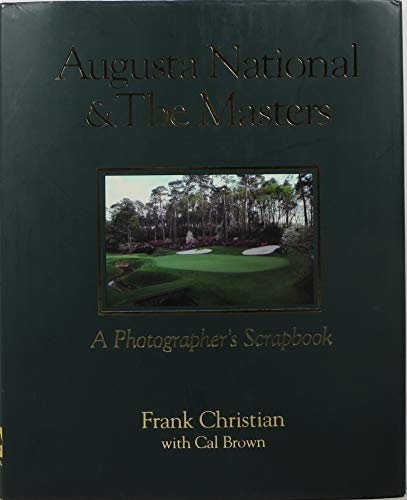 9781886947115: Augusta National and the Masters: A Photographer's Scrapbook